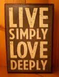 love simply, live deeply