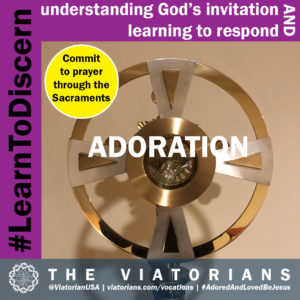 11.12.19 – #LearnToDiscern 3b Sacraments Adoration